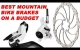 Embedded thumbnail for Best Cheap Mountain Bike Disc Brakes